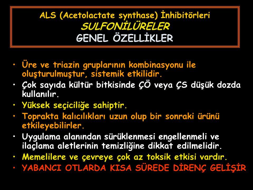 ALS (Acetolactate synthase) İnhibitörleri SULFONİLÜRELER GENEL ÖZELLİKLER Üre ve triazin gruplarının kombinasyonu ile oluşturulmuştur, sistemik etkilidir.