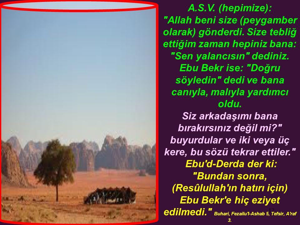 12 A.S.V. (hepimize): Allah beni size (peygamber olarak) gönderdi.