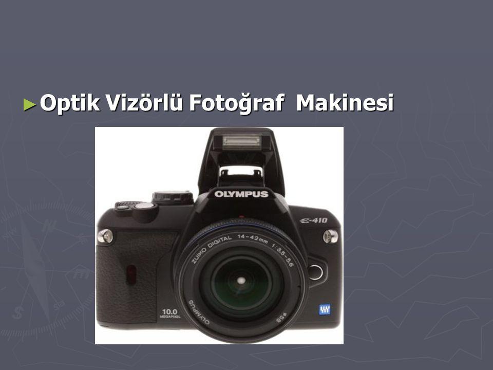 ► Optik Vizörlü Fotoğraf Makinesi