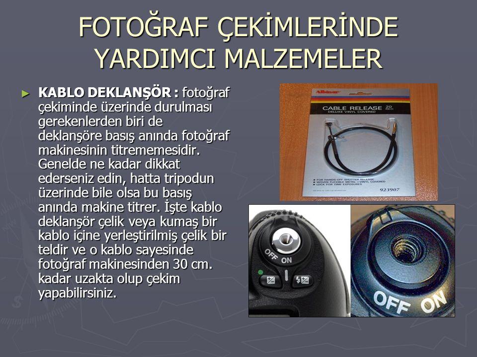 ► KABLO DEKLANŞÖR : fotoğraf çekiminde üzerinde durulması gerekenlerden biri de deklanşöre basış anında fotoğraf makinesinin titrememesidir. Genelde n