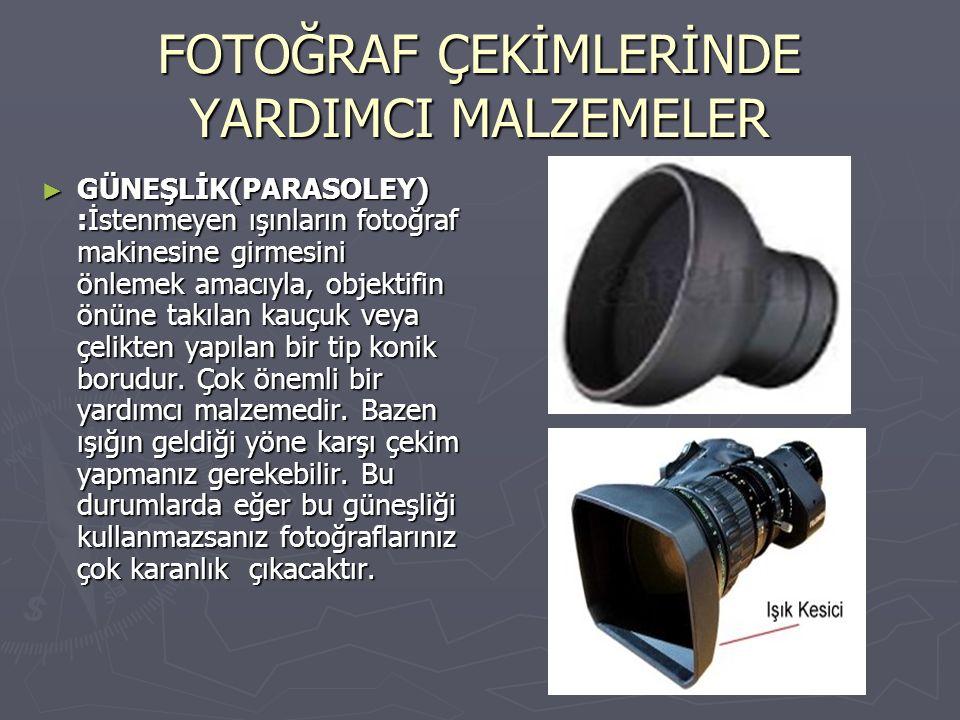 FOTOĞRAF ÇEKİMLERİNDE YARDIMCI MALZEMELER ► GÜNEŞLİK(PARASOLEY) :İstenmeyen ışınların fotoğraf makinesine girmesini önlemek amacıyla, objektifin önüne
