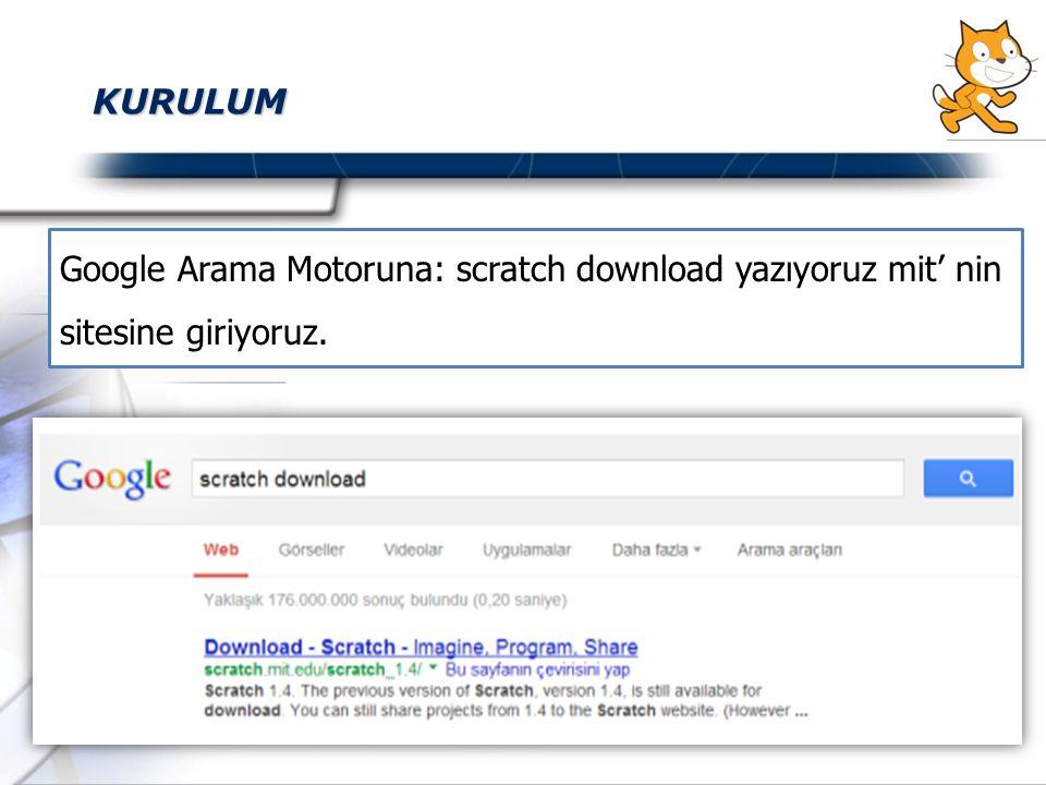 KURULUM Google Arama Motoruna: scratch download yazıyoruz mit' nin sitesine giriyoruz.
