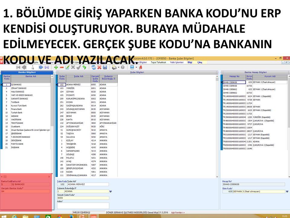 1.BÖLÜMDE GİRİŞ YAPARKEN BANKA KODU'NU ERP KENDİSİ OLUŞTURUYOR.