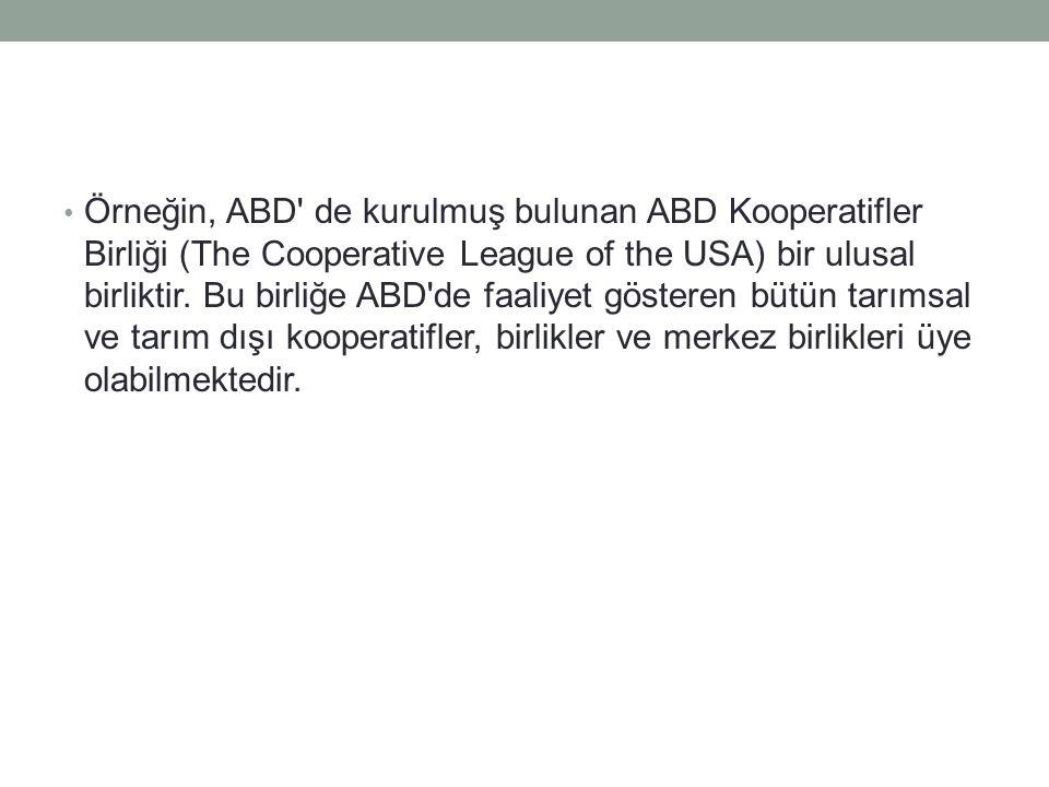 Örneğin, ABD de kurulmuş bulunan ABD Kooperatifler Birliği (The Cooperative League of the USA) bir ulusal birliktir.