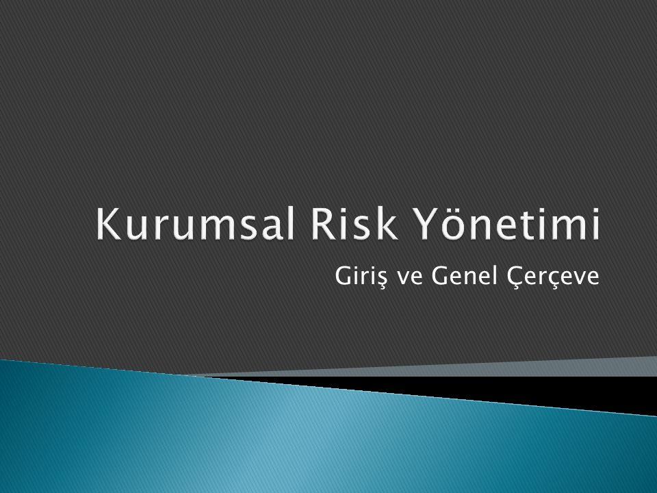 Risk; kurumun amaç ve hedeflerine ulaşmasını engelleyebilecek olaylardır.