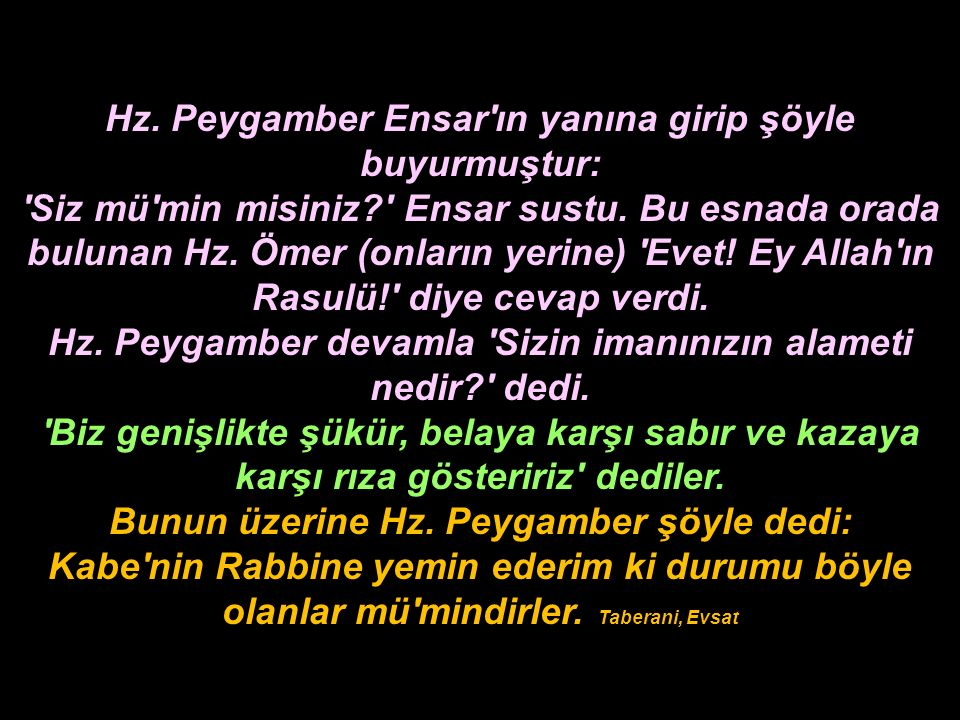 Allah Rasulü (sallallahu aleyhi ve sellem) şöyle buyurur: Sizin için korktuğum şeylerden biri de şudur ki; Bir kişi Kur'an-ı Kerim'i o kadar okur ki, artık Kur'an'ın o göz kamaştırıcılığı onun bütün tavırlarına yansır.