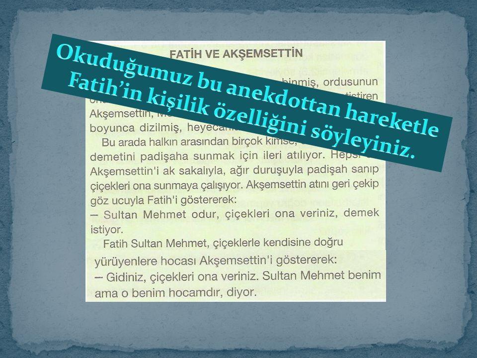 6.ETKİNLİK: Okuduğunuz metinden ve öğrendiklerinizden hareketle yabancı bir ülkede yaşayan mektup arkadaşınıza Fatih Sultan Mehmet'i tanıtınız.