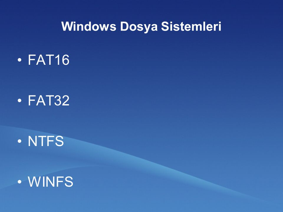 Windows Dosya Sistemleri FAT16 FAT32 NTFS WINFS