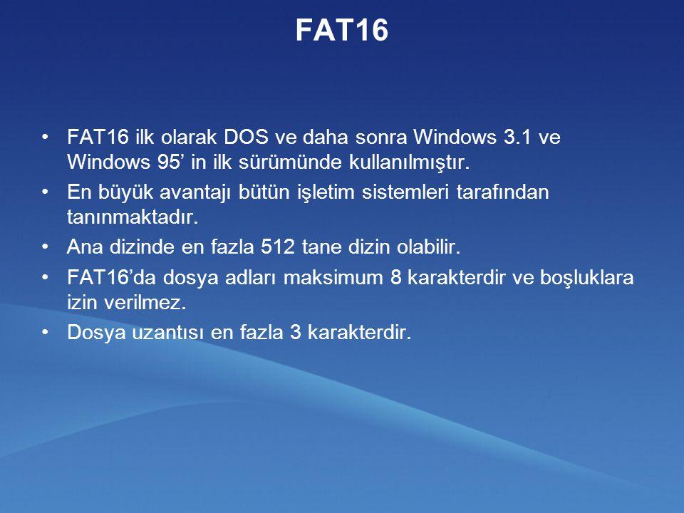 FAT16 FAT16 ilk olarak DOS ve daha sonra Windows 3.1 ve Windows 95' in ilk sürümünde kullanılmıştır.