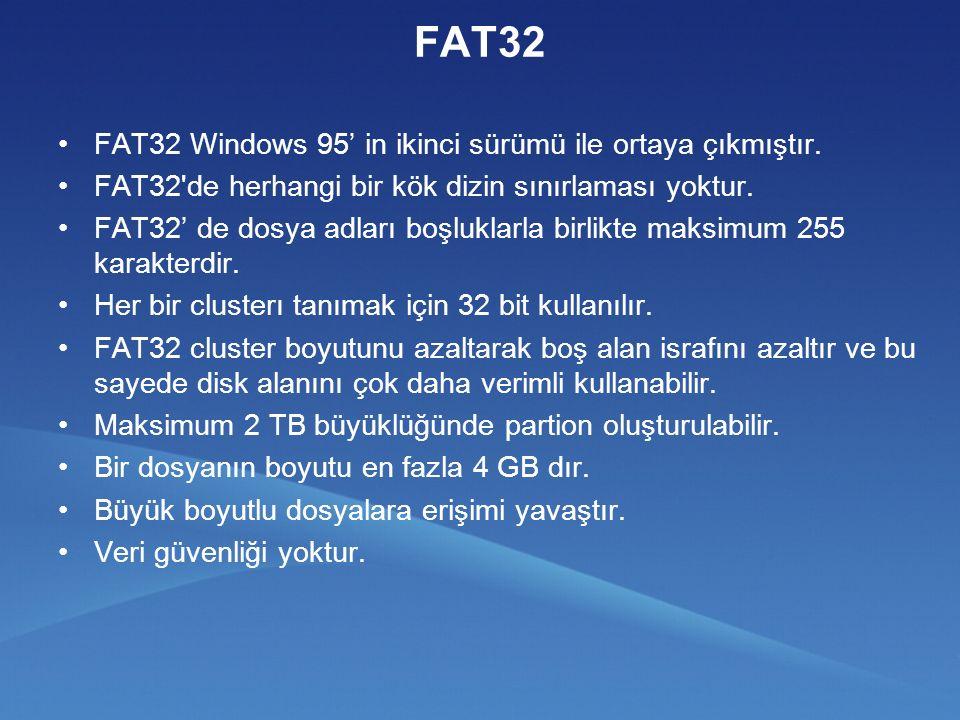 FAT32 FAT32 Windows 95' in ikinci sürümü ile ortaya çıkmıştır.