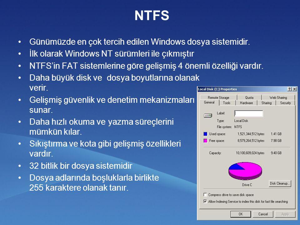 NTFS Günümüzde en çok tercih edilen Windows dosya sistemidir.