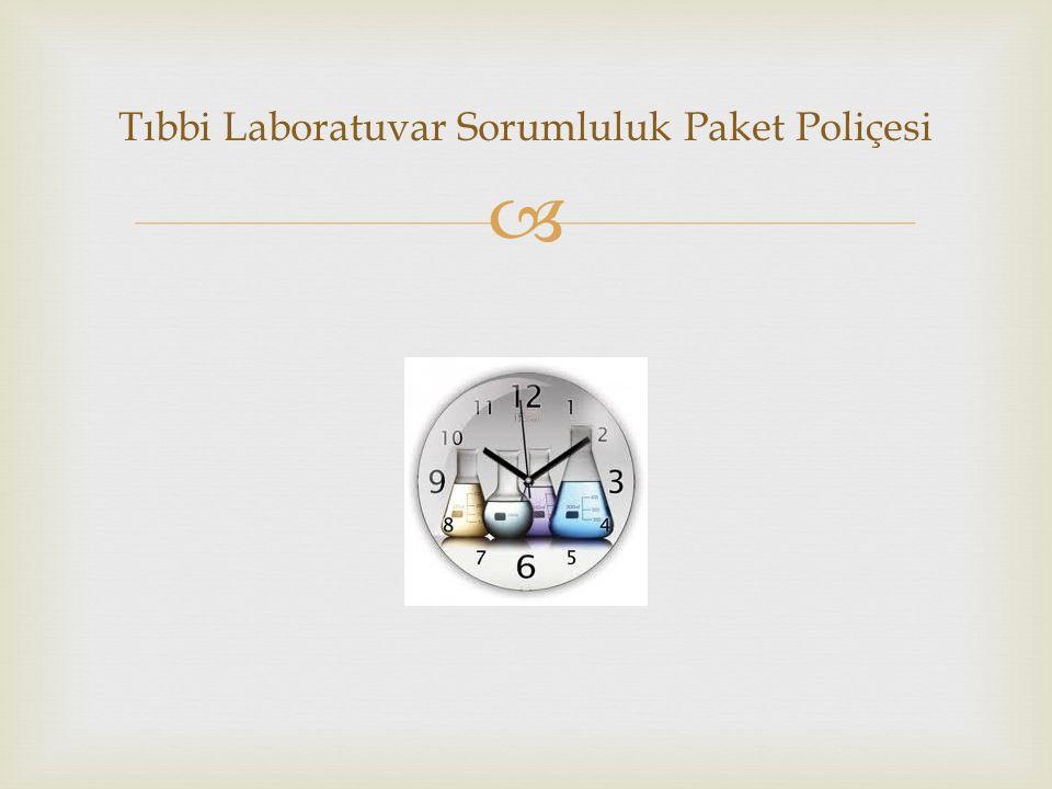  Tıbbi Laboratuvar Sorumluluk Paket Poliçesi