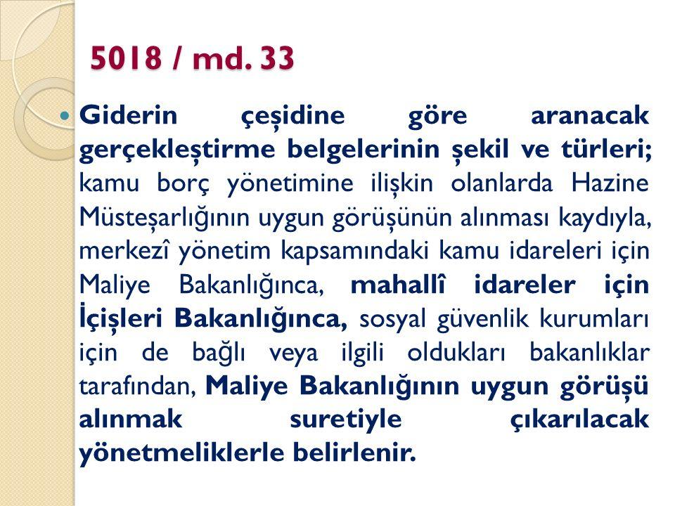 5018 / md. 33 Giderin çeşidine göre aranacak gerçekleştirme belgelerinin şekil ve türleri; kamu borç yönetimine ilişkin olanlarda Hazine Müsteşarlı ğ