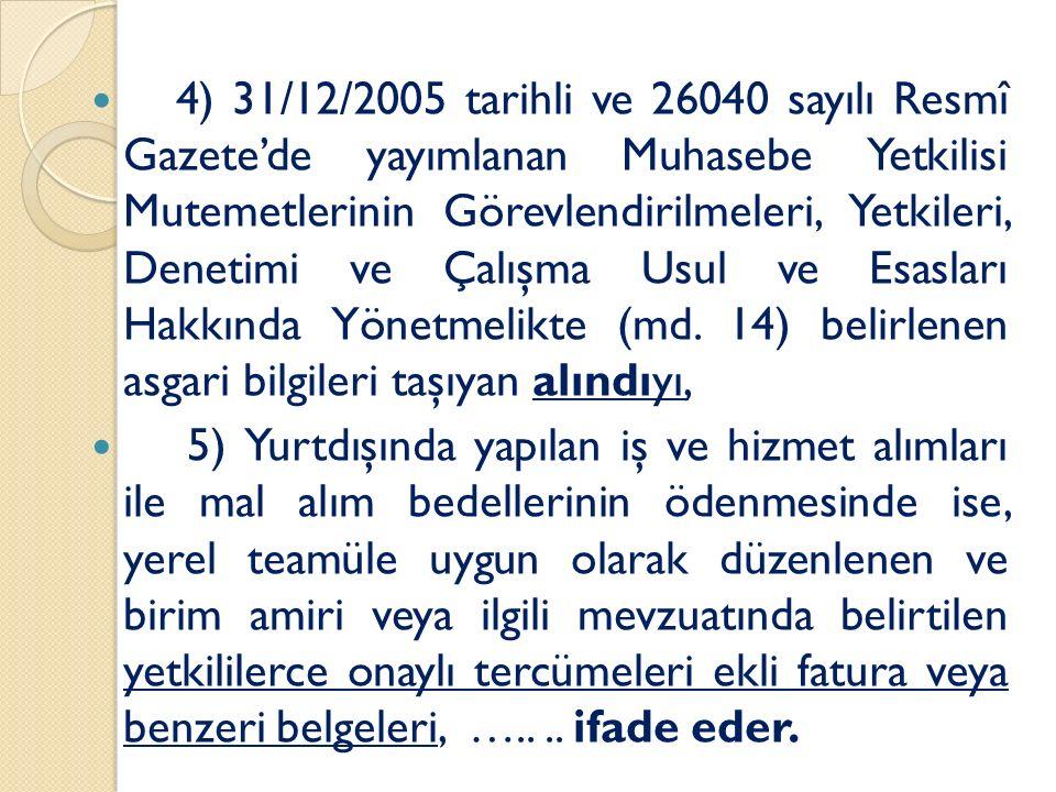 4) 31/12/2005 tarihli ve 26040 sayılı Resmî Gazete'de yayımlanan Muhasebe Yetkilisi Mutemetlerinin Görevlendirilmeleri, Yetkileri, Denetimi ve Çalışma