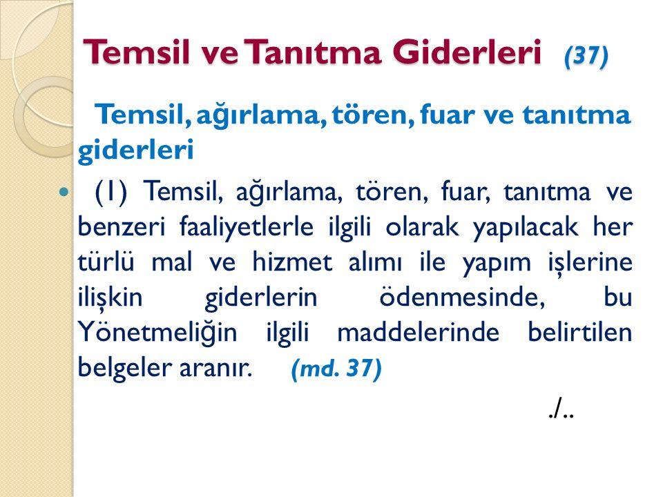 Temsil ve Tanıtma Giderleri (37) Temsil, a ğ ırlama, tören, fuar ve tanıtma giderleri (1) Temsil, a ğ ırlama, tören, fuar, tanıtma ve benzeri faaliyet