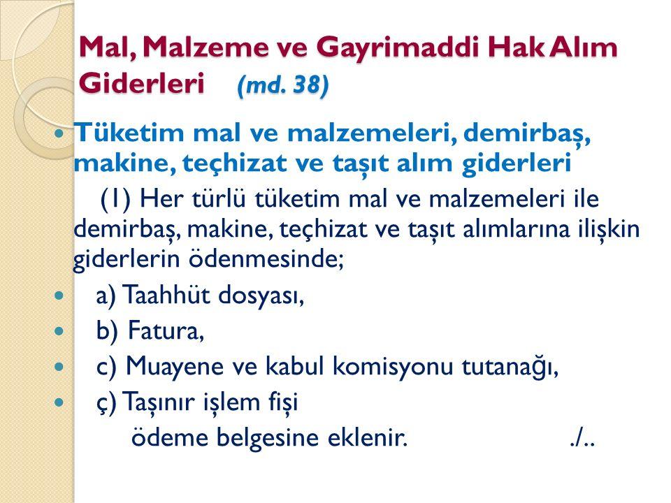Mal, Malzeme ve Gayrimaddi Hak Alım Giderleri (md.