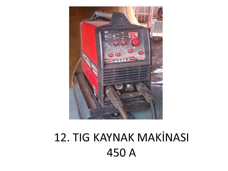 12. TIG KAYNAK MAKİNASI 450 A