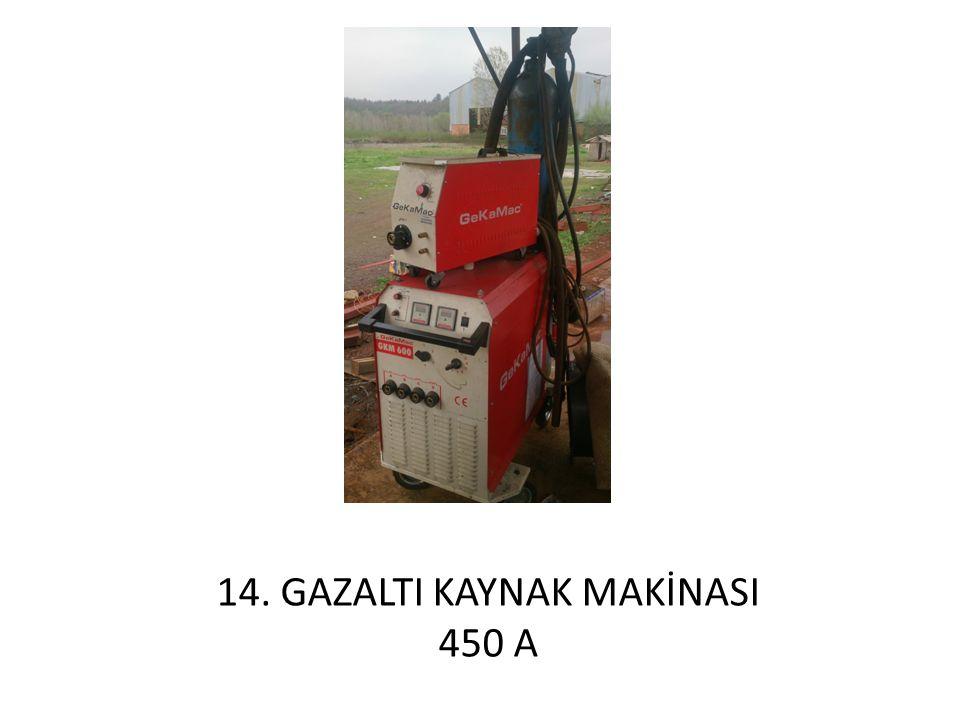14. GAZALTI KAYNAK MAKİNASI 450 A