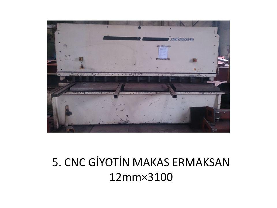 5. CNC GİYOTİN MAKAS ERMAKSAN 12mm×3100