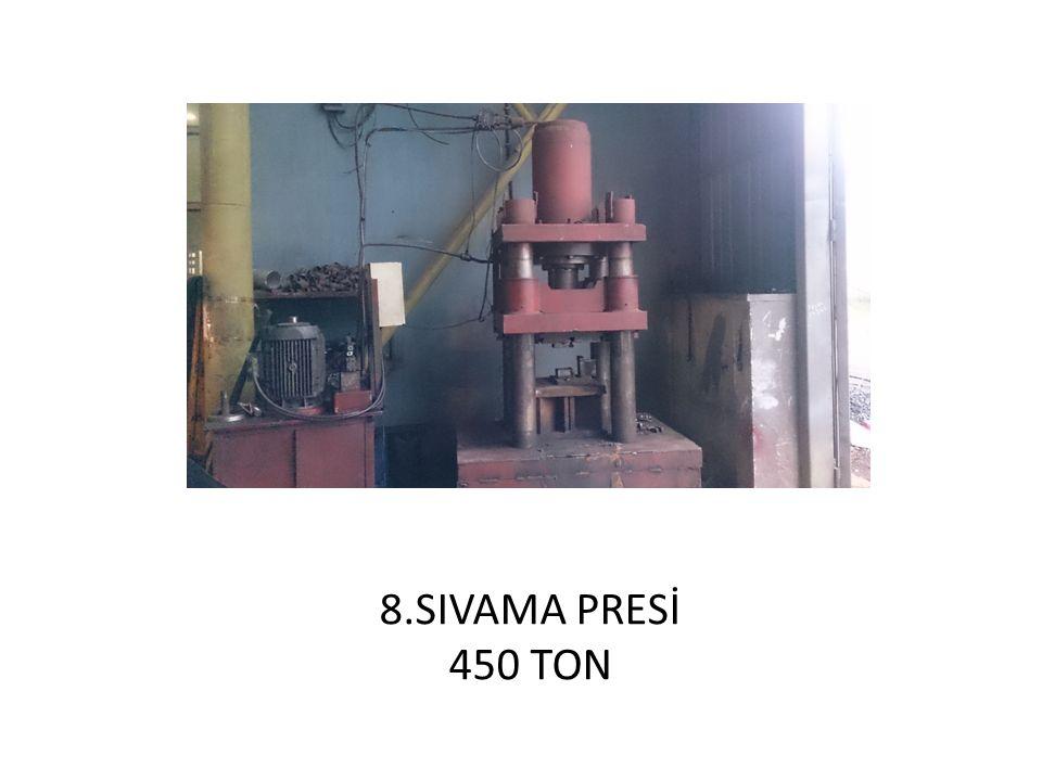 8.SIVAMA PRESİ 450 TON