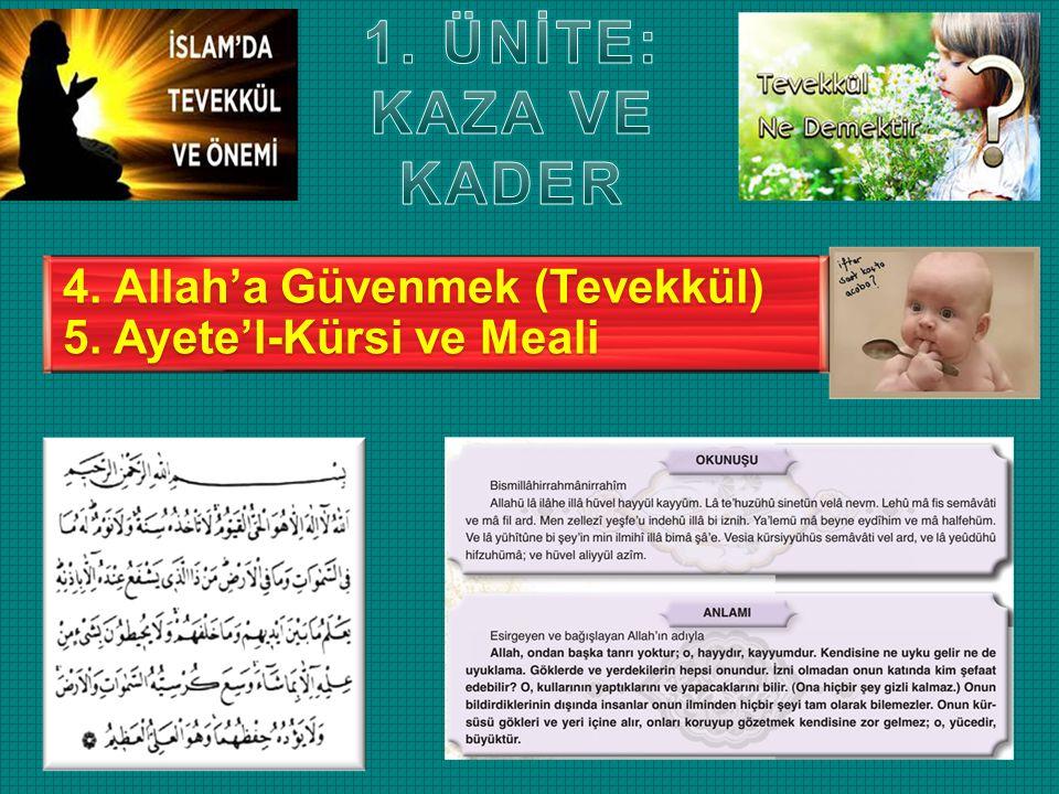 4. Allah'a Güvenmek (Tevekkül) 5. Ayete'l-Kürsi ve Meali