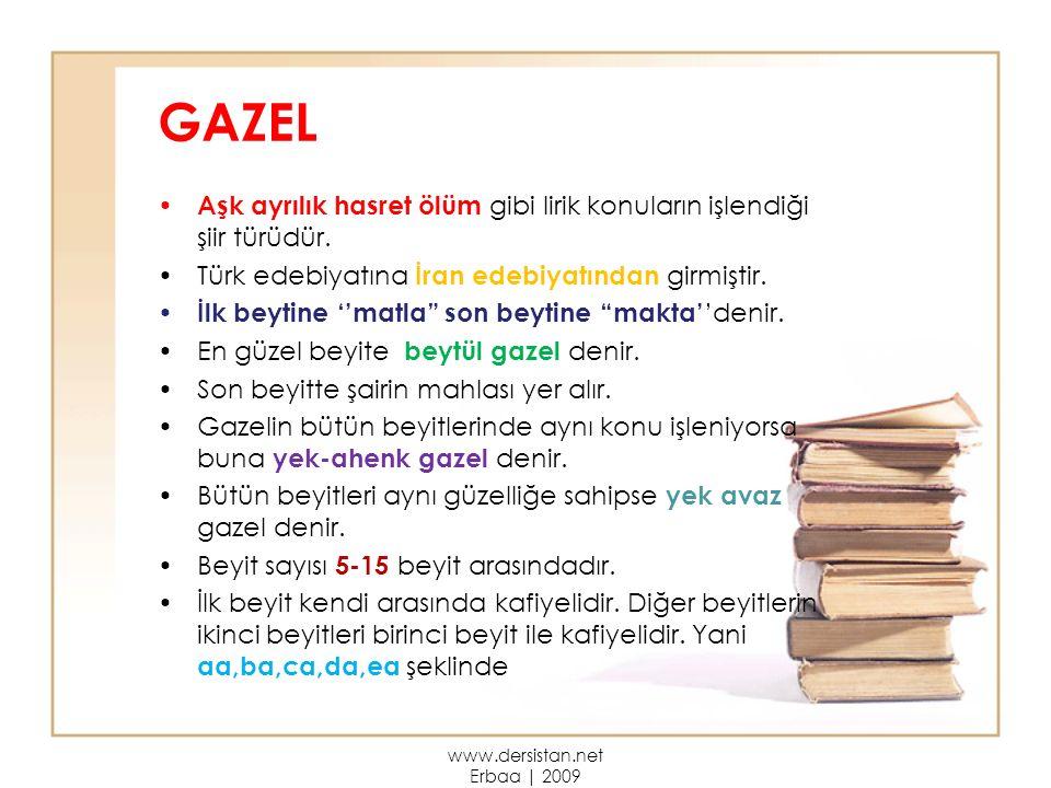 """GAZEL Aşk ayrılık hasret ölüm gibi lirik konuların işlendiği şiir türüdür. Türk edebiyatına İran edebiyatından girmiştir. İlk beytine ''matla"""" son bey"""