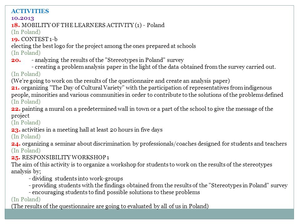 26.giving the students and the teachers the chance to work on the project (In Poland) 27.