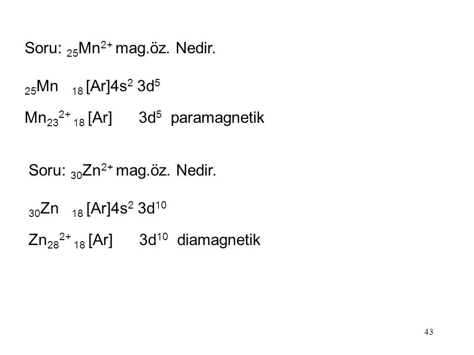 43 Soru: 25 Mn 2+ mag.öz.Nedir.