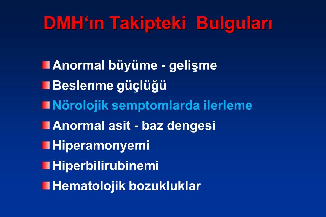 DKMH' ın Laboratuvar Bulguları Metabolik Asidoz Hiperamonemi Respiratuvar alkaloz Hipoglisemi Ketozis Latik asidoz Piruvat artışı Anemi Lökopeni Trombositopeni