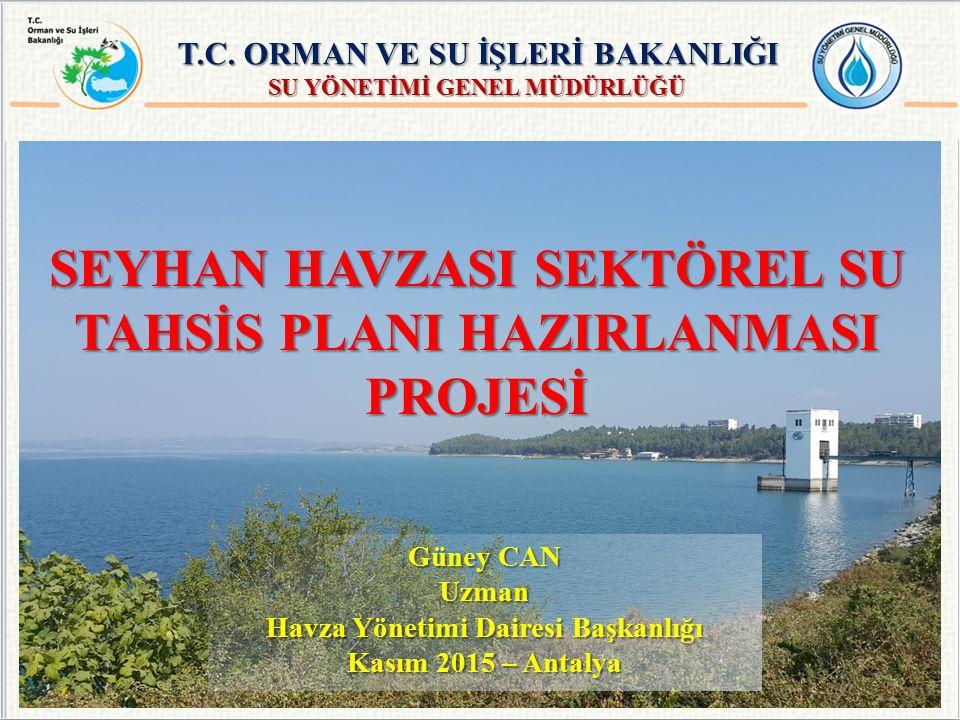 SEYHAN HAVZASI SEKTÖREL SU TAHSİS PLANI HAZIRLANMASI PROJESİ T.C.