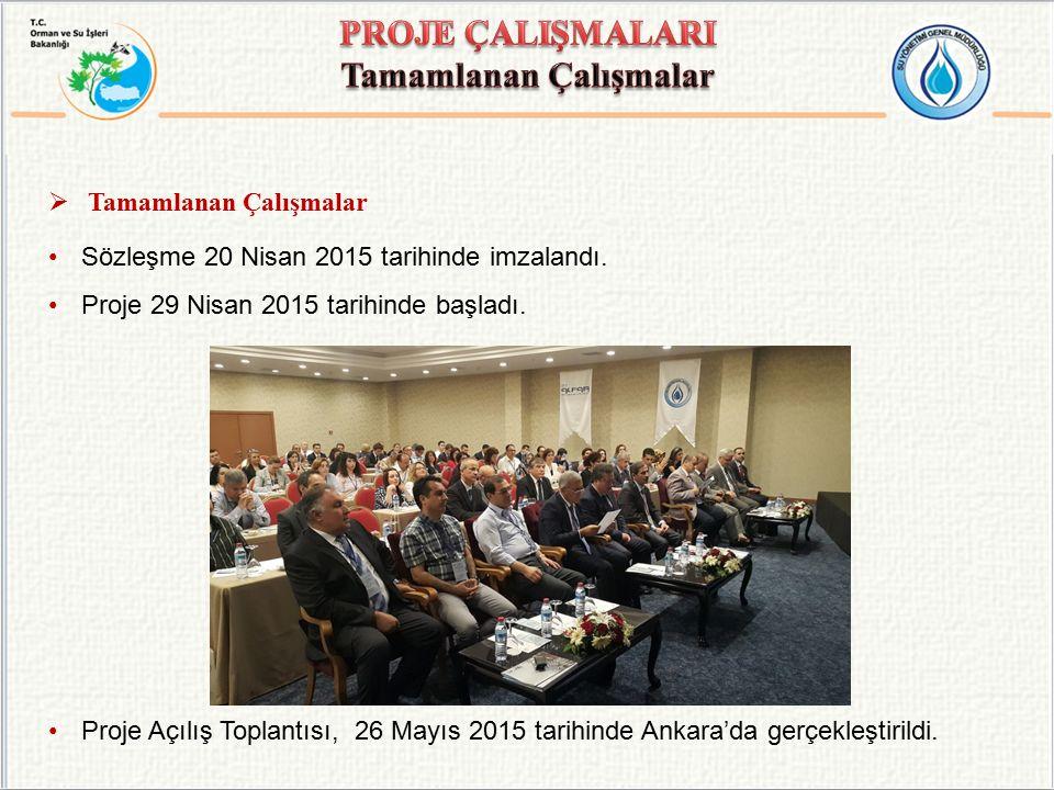  Tamamlanan Çalışmalar Sözleşme 20 Nisan 2015 tarihinde imzalandı. Proje 29 Nisan 2015 tarihinde başladı. Proje Açılış Toplantısı, 26 Mayıs 2015 tari