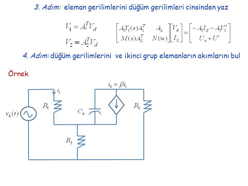 3.Adım: eleman gerilimlerini düğüm gerilimleri cinsinden yaz 4.