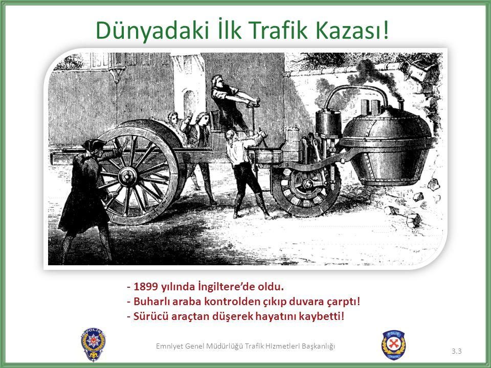 Emniyet Genel Müdürlüğü Trafik Hizmetleri Başkanlığı Dünyadaki İlk Trafik Kazası.