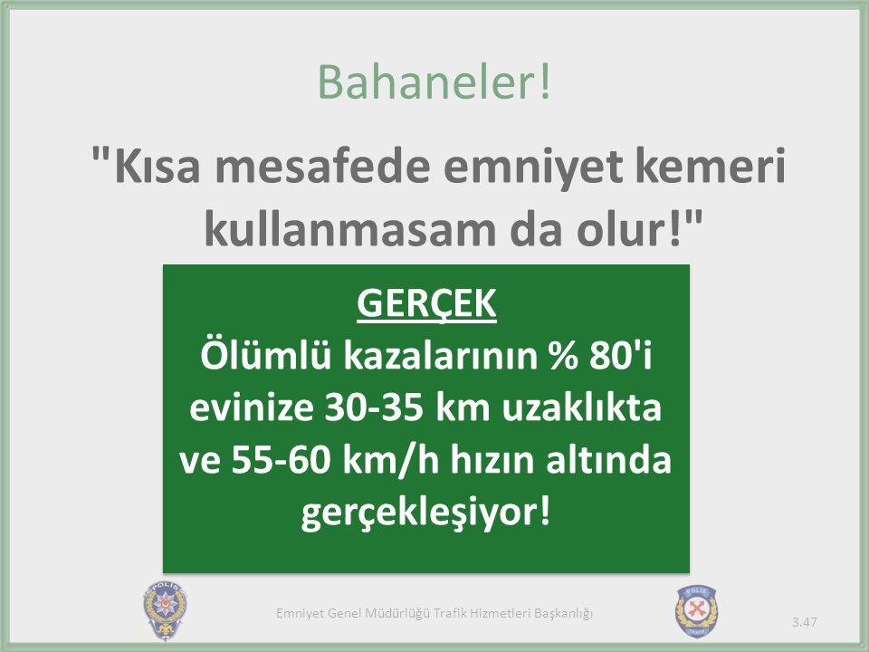 Emniyet Genel Müdürlüğü Trafik Hizmetleri Başkanlığı Bahaneler.
