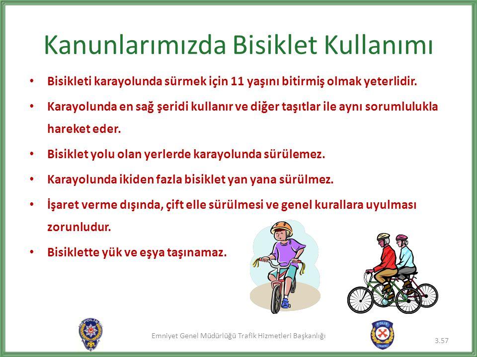 Emniyet Genel Müdürlüğü Trafik Hizmetleri Başkanlığı Kanunlarımızda Bisiklet Kullanımı Bisikleti karayolunda sürmek için 11 yaşını bitirmiş olmak yeterlidir.