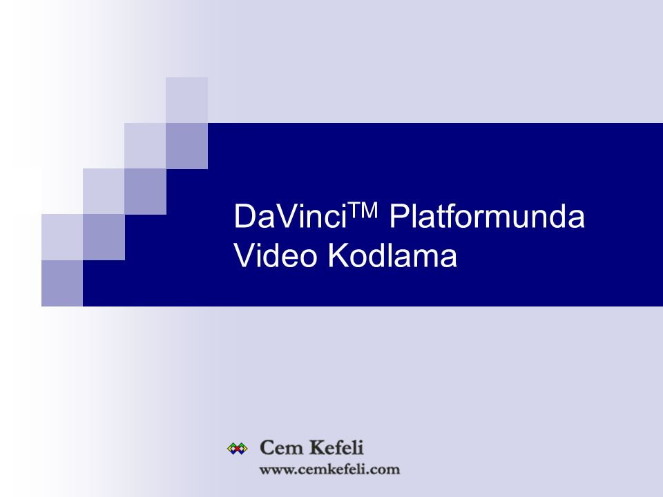 DaVinci TM Platformunda Video Kodlama