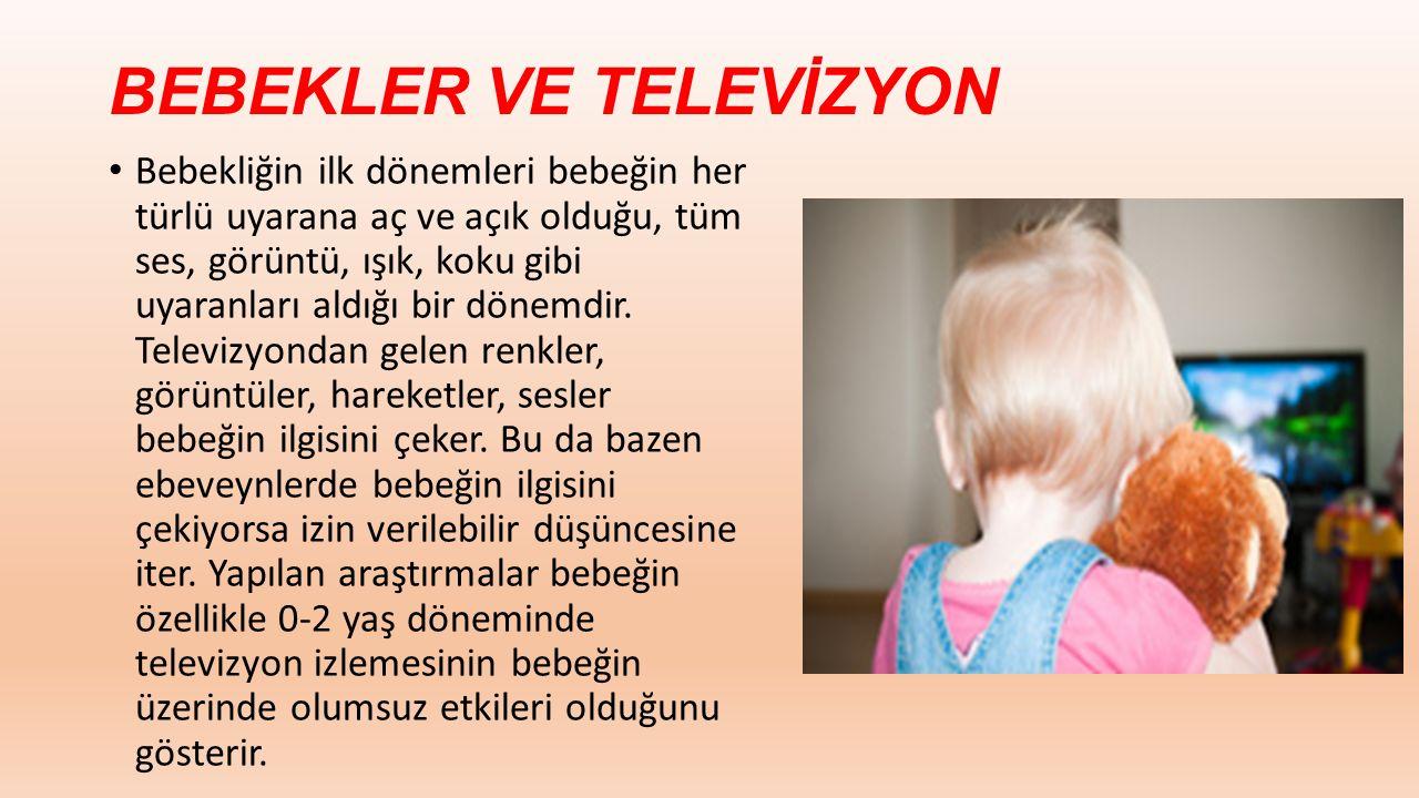 Televizyon görüntüler ve sesler yollayarak bebeğin zihninin tek yönlü uyaran almasına neden olur.