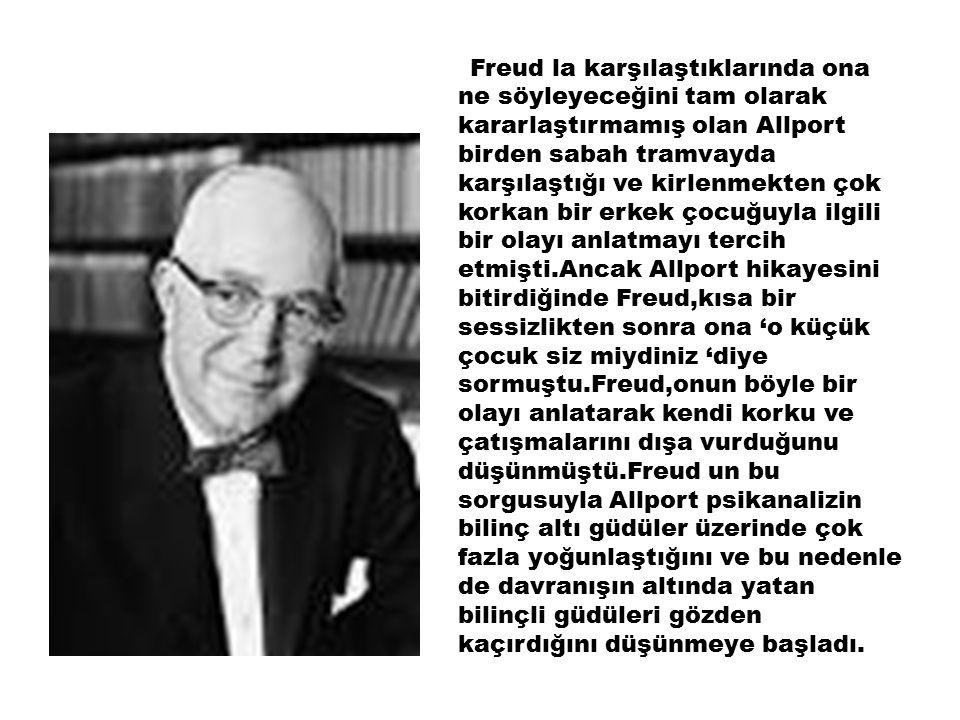 Freud la karşılaştıklarında ona ne söyleyeceğini tam olarak kararlaştırmamış olan Allport birden sabah tramvayda karşılaştığı ve kirlenmekten çok kork