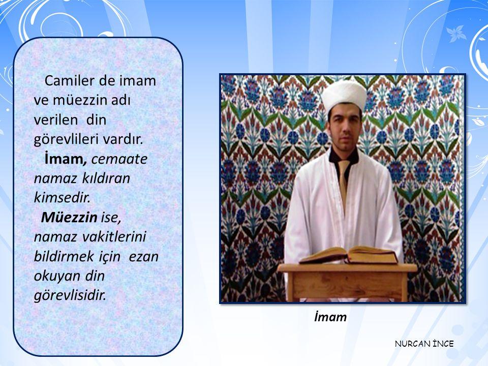 NURCAN İNCE Camiler; Müslüman halkın ibadet mekanlarıdır. Bu mekanların küçüğüne de mescid denir.