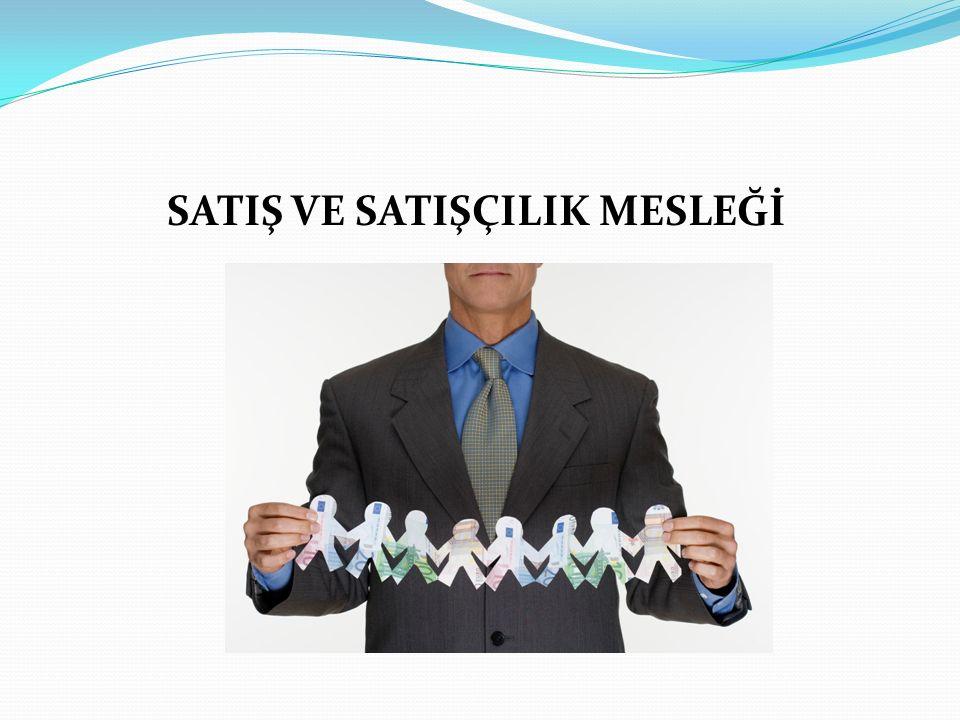 Satışta Önemli Konular… Ürününüzün müşteri tarafından satın alınabilmesi için gerekçeler yaratınız.