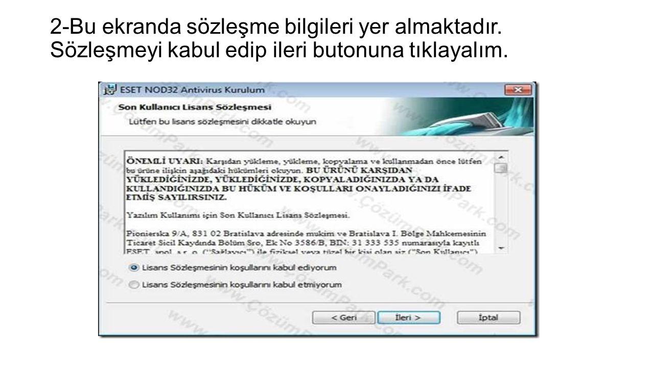 2-Bu ekranda sözleşme bilgileri yer almaktadır. Sözleşmeyi kabul edip ileri butonuna tıklayalım.