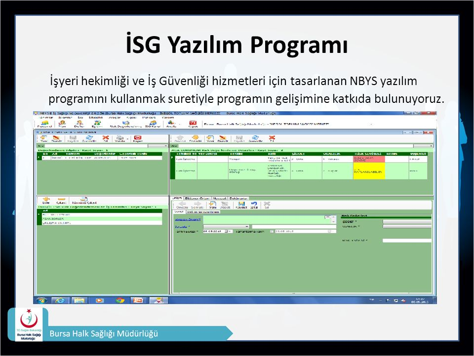 İSG Yazılım Programı İşyeri hekimliği ve İş Güvenliği hizmetleri için tasarlanan NBYS yazılım programını kullanmak suretiyle programın gelişimine katkıda bulunuyoruz.