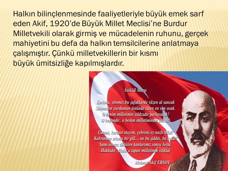 Mehmet Akif, Ankara'daki günlerini Taceddin Dergahı'nda geçirirken, Garp Cephesi Kumandanlığı askerleri şevklendirecek bir marş yazılmasını arzu etmiş ve Maârif Vekaleti (Eğitim Bakanlığı) bu hususta bir yarışma düzenlemiştir.
