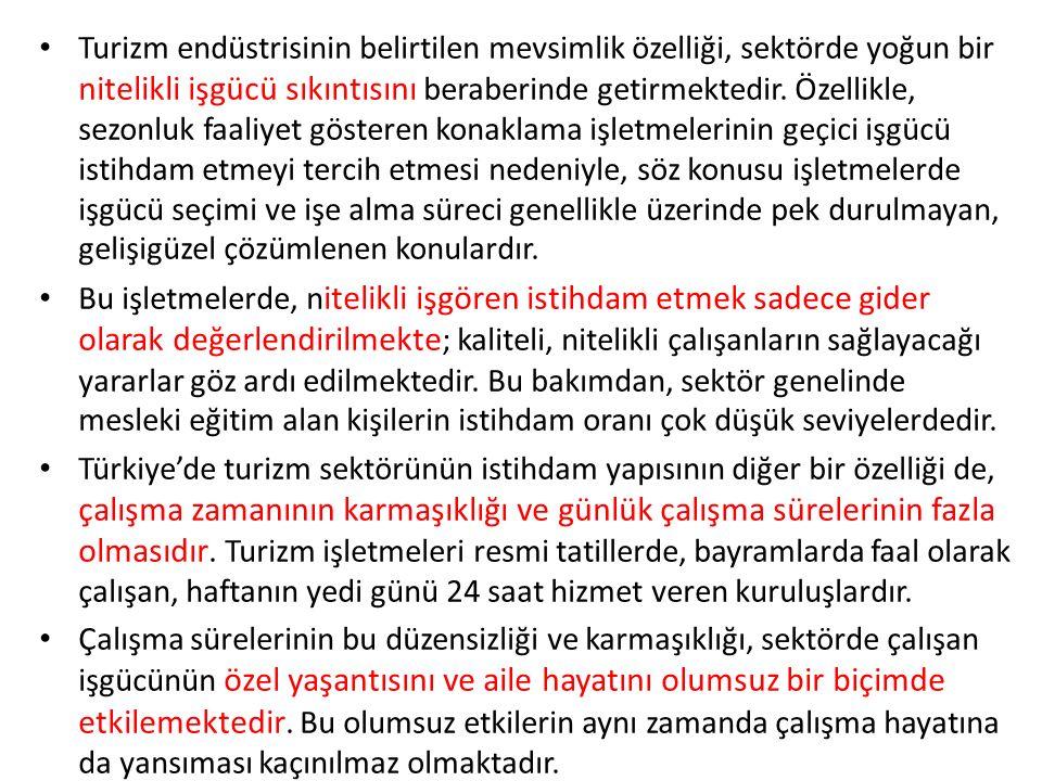 Turizm Sektöründe Ücretler Türkiye'de turizm endüstrisinde çalışanların en önemli problemlerinden birisi düşük ücret sorunudur.