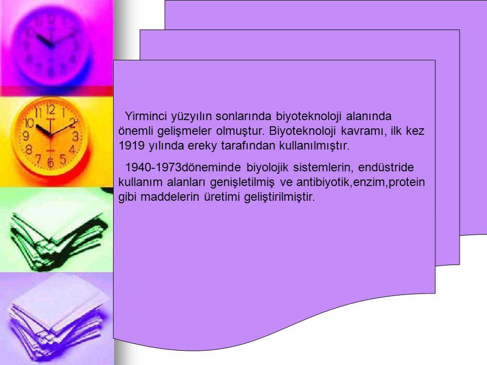 Yirminci yüzyılın sonlarında biyoteknoloji alanında önemli gelişmeler olmuştur. Biyoteknoloji kavramı, ilk kez 1919 yılında ereky tarafından kullanılm