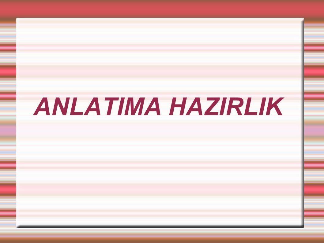 ANLATIMA HAZIRLIK