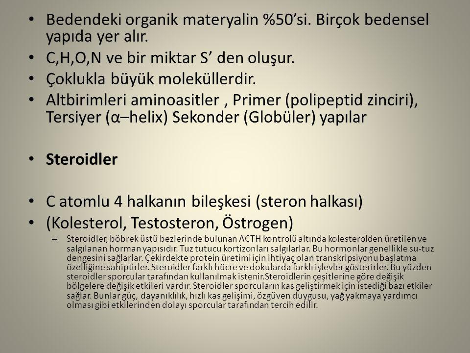 Bedendeki organik materyalin %50'si. Birçok bedensel yapıda yer alır. C,H,O,N ve bir miktar S' den oluşur. Çoklukla büyük moleküllerdir. Altbirimleri