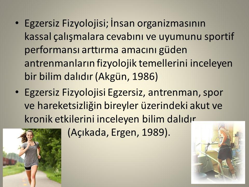 Egzersiz Fizyolojisi; İnsan organizmasının kassal çalışmalara cevabını ve uyumunu sportif performansı arttırma amacını güden antrenmanların fizyolojik