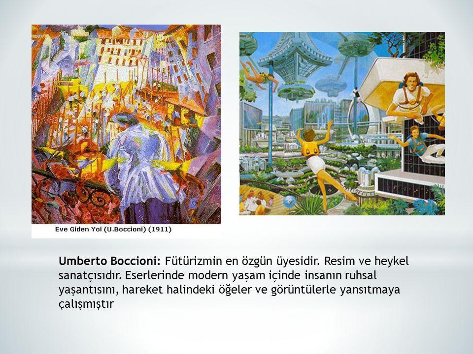 Umberto Boccioni: Fütürizmin en özgün üyesidir. Resim ve heykel sanatçısıdır. Eserlerinde modern yaşam içinde insanın ruhsal yaşantısını, hareket hali