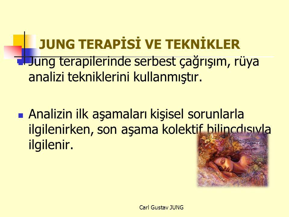 JUNG TERAPİSİ VE TEKNİKLER Jung terapilerinde serbest çağrışım, rüya analizi tekniklerini kullanmıştır. Analizin ilk aşamaları kişisel sorunlarla ilgi